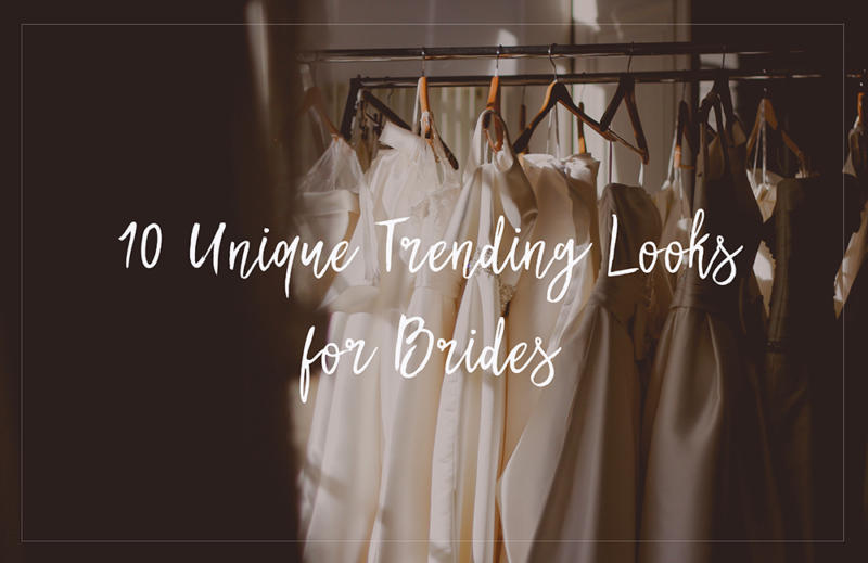 Evented 10 Unique Trending Looks for Brides Tips & Top 10s