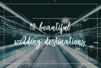 Evented 10 Beautiful Wedding Destinations Tips & Top 10s